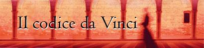 Dan Brown – Illuminati e il codice da Vinci – Una nuova verità o le solite bugie?